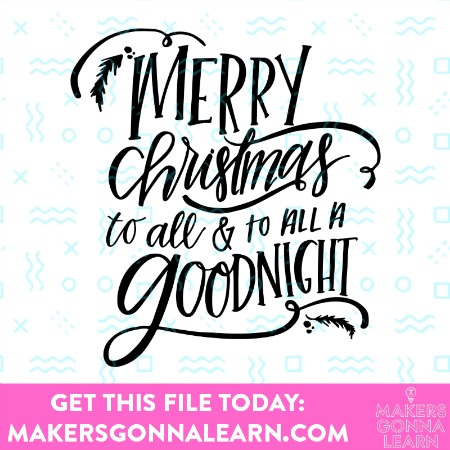 Merry Christmas To All, And To All A Goodnight