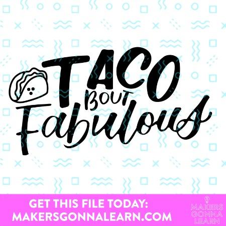 Taco Bout Fabulous 1