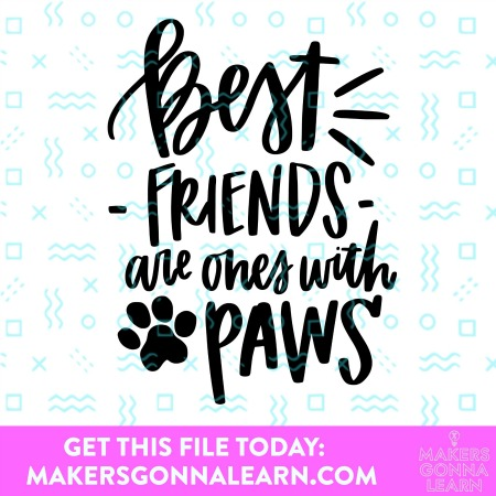 Best Friends are Ones with Paws!