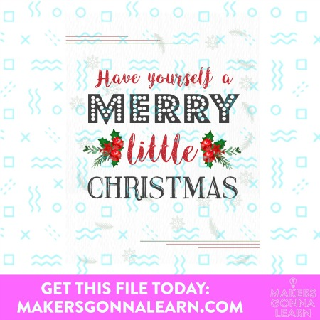 HAVE YOURSELF A MERRY CHRISTMAS  HOLIDAY CARD SVG CUT FILE