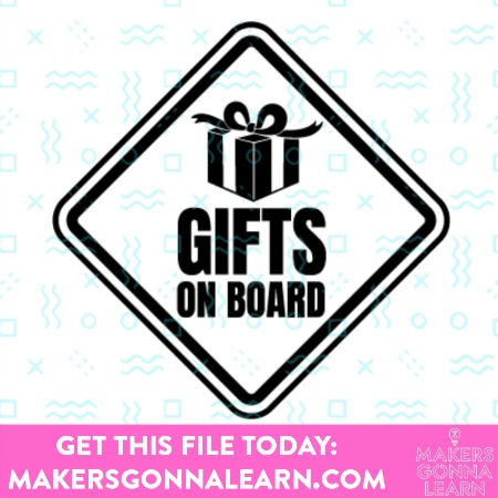 Gifts On Board Sign