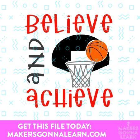 Believe And Achieve Basketball Quote