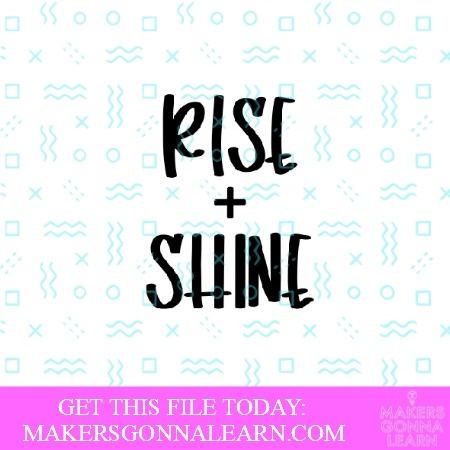Rise + Shine