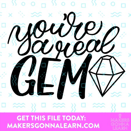 You're A Real Gem