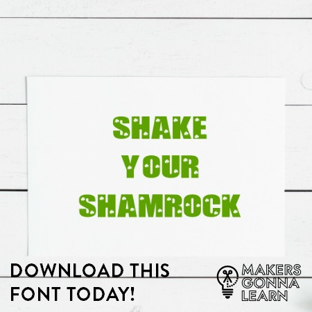 Font called Shake Your Shamrock. Letters have shamrocks in them.
