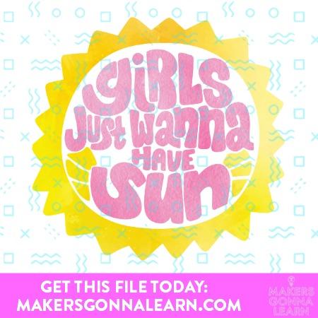 Girls Wanna Have Sun