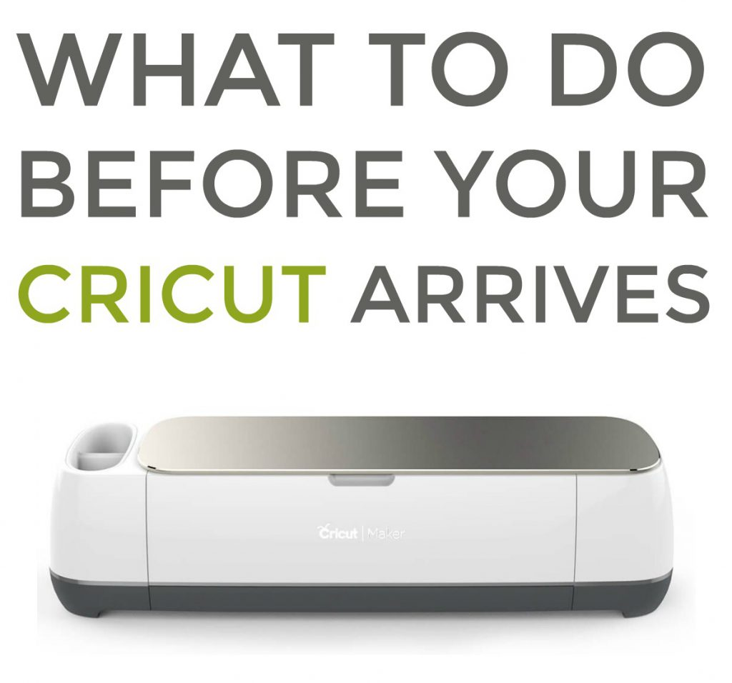 What To Do Before Your Cricut Arrives