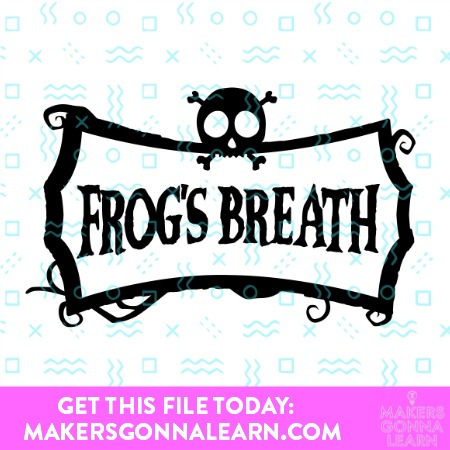 FROGS BREATH SVG CUT FILE
