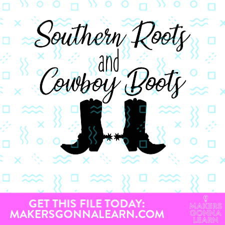 Southern Roots And Cow Boy Boots
