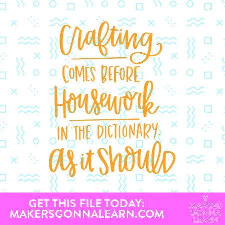 Crafting Comes Before Housework