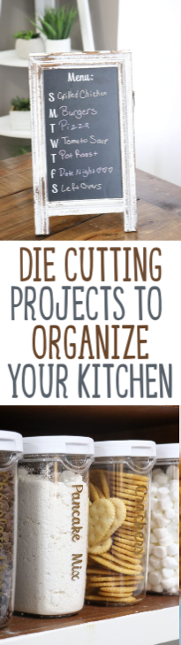 Die Cutting Projects To Organize Your Kitchen