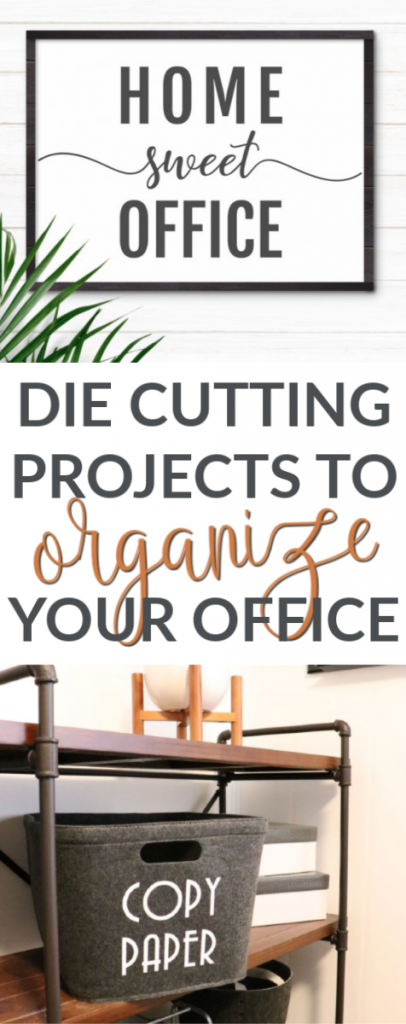 Die Cutting Projects To Organize Your Office