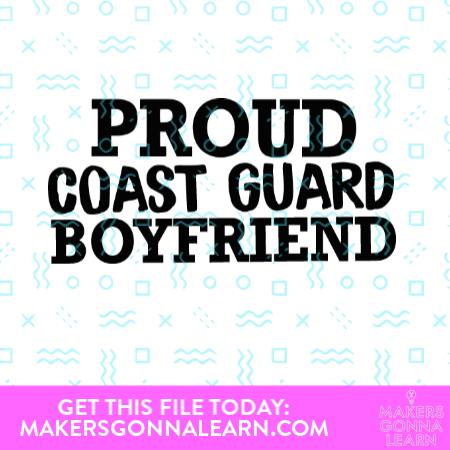 Proud Coast Guard Boyfriend