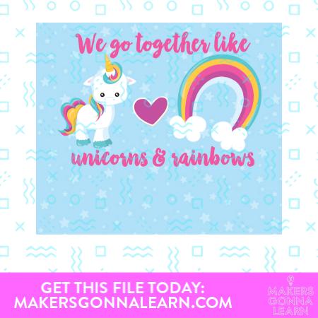 We Go Together Like Unicorns And Rainbows