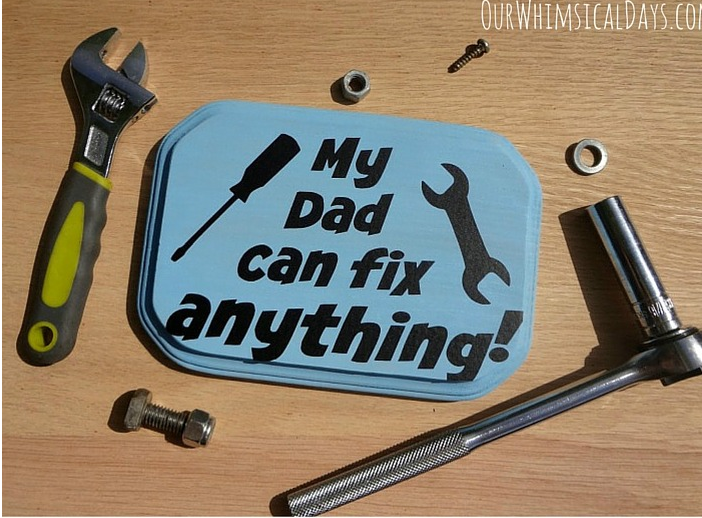 My Dad Can Fix Anything Plaque