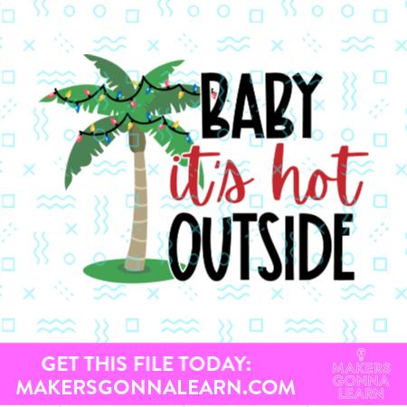 Baby It's Hot Outside
