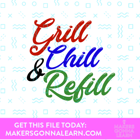 Grill Chill & Refill