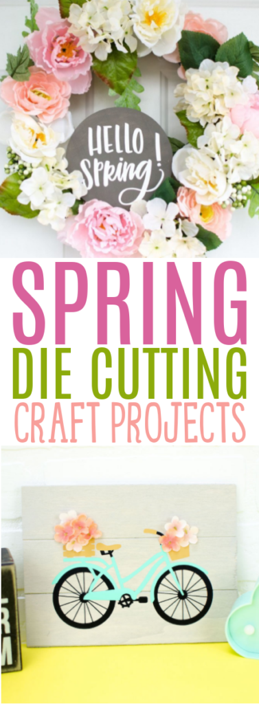 Spring Die Cutting Craft Projects roundup