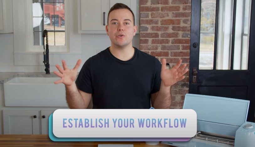 Figure out and Establish Your Workflow to Build Your Cricut Business