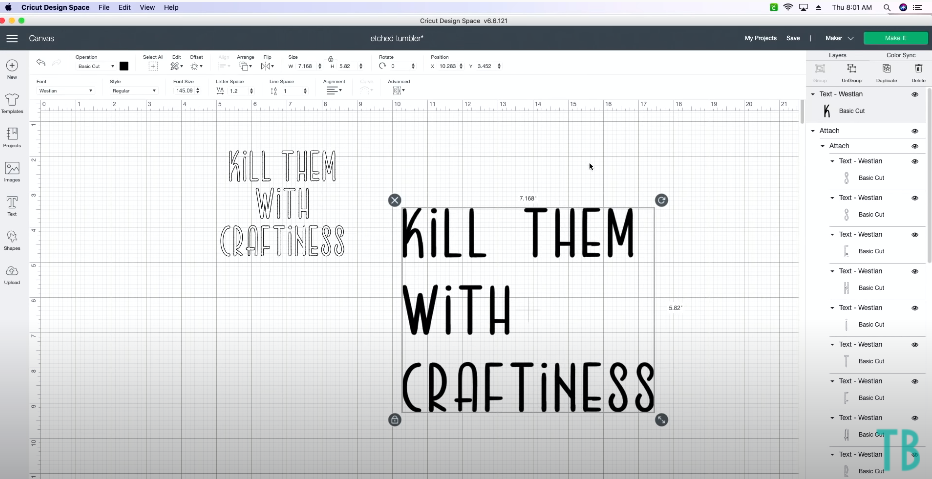 Using Westlan Font From Makers Gonna Learn To Type Out Kill Them With Craftiness In Cricut Design Space