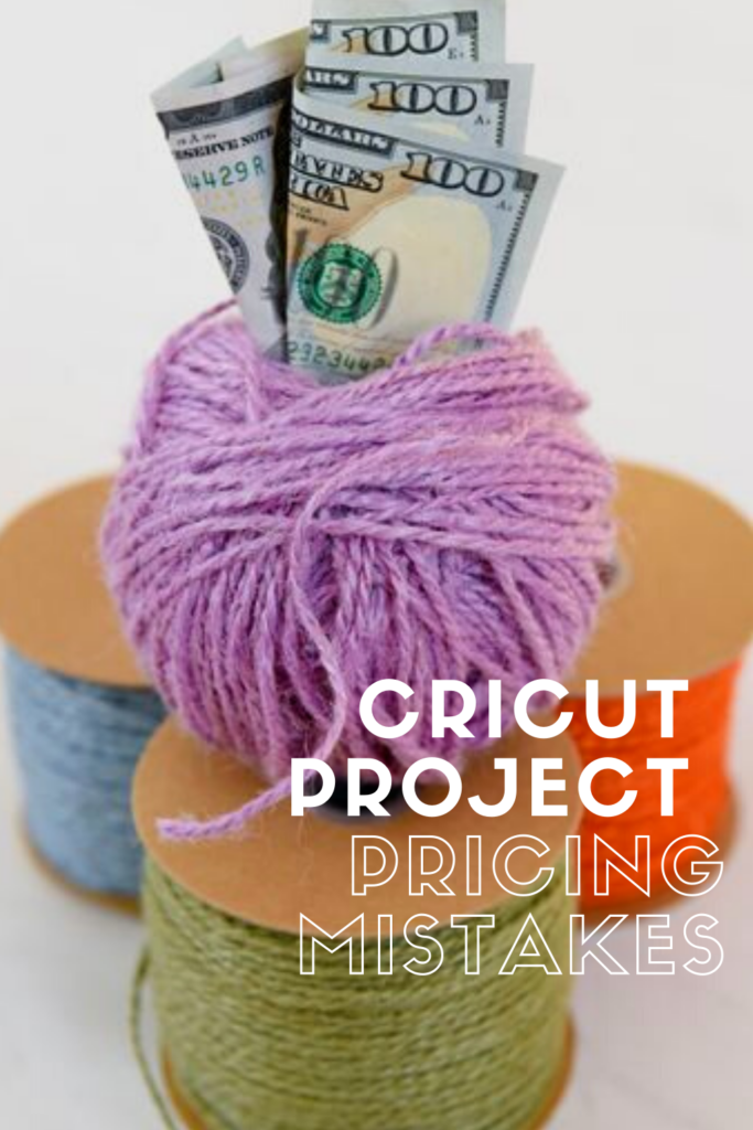 Cricut Project Pricing Mistakes