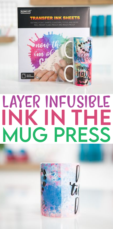 Layer Infusible Ink In The Mug Press 1